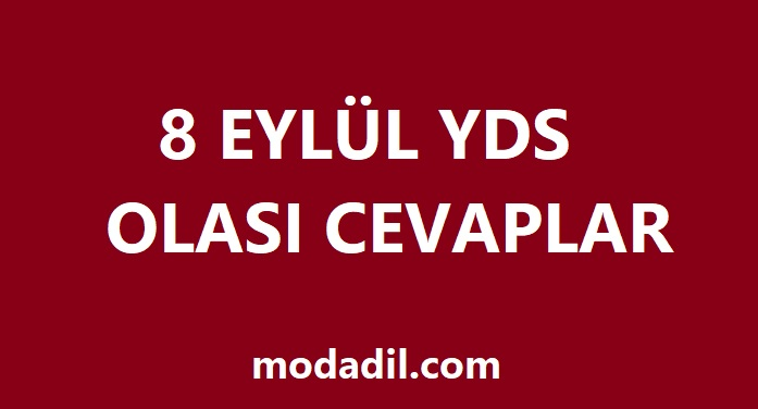 8 EYLÜL YDS (2019) OLASI CEVAPLARI